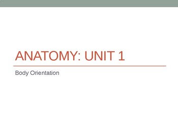 Anatomy Unit 1 Powerpoint Notes/Unit Guide