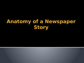 Anatomy of a Newspaper Story, Introduction to Writing a News Story