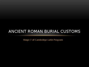 Ancient Burial Customs-- Cambridge Latin Program Stage 7