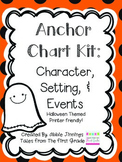 Anchor Chart Kit- Characters, Setting, and Events- Halloween Themed