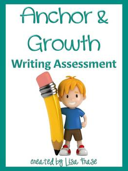 Anchor and Growth Writing Assessment