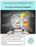 Anchoring Comprehension with Metacognition (Mini Lessons)
