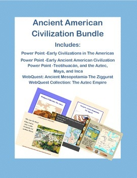 Ancient American Civilization-Maya, Inca, and More-Power Points and Webquests