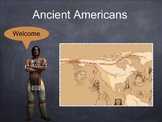 Ancient Americans PowerPoint Presentation with quiz