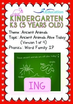 Ancient Animals - Ancient Animals Alive Today (I): Word Family IP - K3 (age 5)