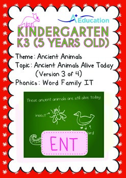 Ancient Animals - Ancient Animals Alive Today (III): Word Family IT - K3 (age 5)