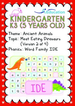 Ancient Animals - Meat Eating Dinosaurs (II): Word Family IDE - K3 (age 5)