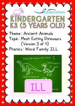 Ancient Animals - Meat Eating Dinosaurs (III): Word Family ILL - K3 (age 5)