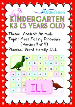 Ancient Animals - Meat Eating Dinosaurs (IV): Word Family ILL - K3 (age 5)