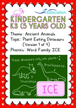 Ancient Animals - Plant Eating Dinosaurs (I): Word Family ICE - K3 (age 5)
