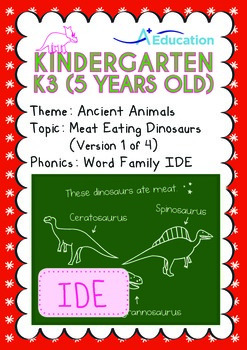 Ancient Animals - Meat Eating Dinosaurs (I): Word Family IDE - K3 (age 5)