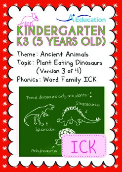 Ancient Animals - Plant Eating Dinosaurs (III): Word Family ICK - K3 (age 5)