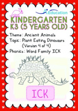 Ancient Animals - Plant Eating Dinosaurs (IV): Word Family ICK - K3 (age 5)