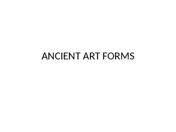 Ancient Art forms PPT
