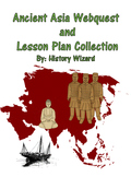 Ancient Asia Webquest and Lesson Plan Collection