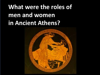 Ancient Athens - Role of Men and Women in Athenian Society