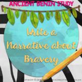 Ancient Benin Study: Write a Narrative Text About Bravery
