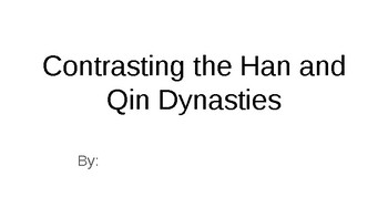 Ancient China: Contrast Han and Qin Dynasties