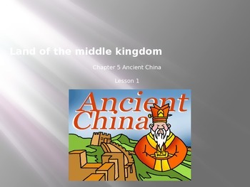 Ancient China Geography: Land of the Middle Kingdom