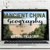 Ancient China Geography: Virtual Field Trip (Google Earth Exploration)
