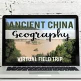 Ancient China Geography: Virtual Field Trip (Google Earth