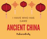 Ancient China I Have Who Has