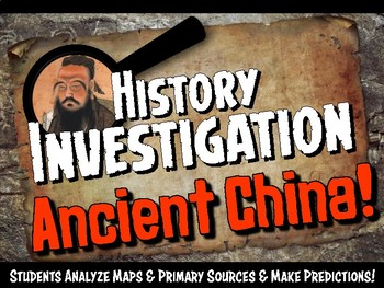Ancient China Investigation History Lesson Stations or Presentation