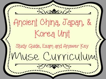 Ancient China, Japan & Korea Unit Exam, Answer Key and Study Guide