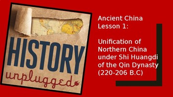Ancient China Lesson 1: Unification of Northern China under Shi Huangdi