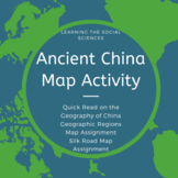Ancient China Map Activity - 1 Quick Read on Geography & 2 Map Assignments