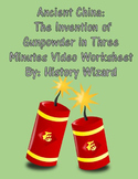 Ancient China:The Invention of Gunpowder in Three Minutes Video Worksheet