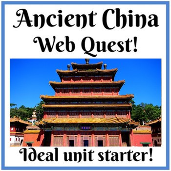 Ancient China Timeline and Web Quest (with links)
