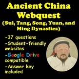 Ancient China Webquest (Sui, Tang, Song, Yuan, and Ming Dy