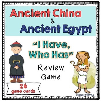 "Ancient China and Ancient Egypt ""I have, Who has"""