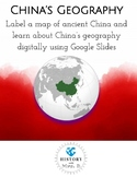 Ancient China's Geography DIGITAL- Interactive map, digital map label, quiz