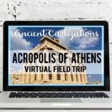 Ancient Greece: Acropolis of Athens Virtual Field Trip Goo
