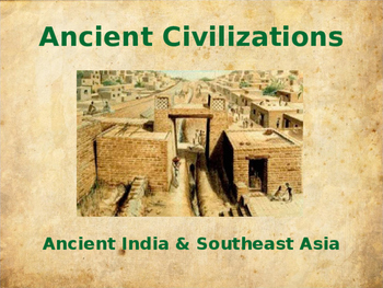 Ancient Civilizations -  Ancient India & Southeast Asia