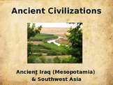Ancient Civilizations - Iraq & Southwest Asia (Mesopotamia)
