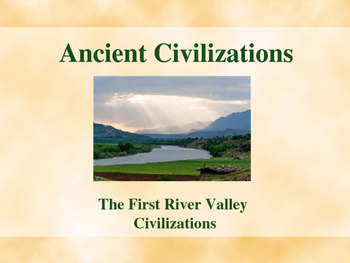 Ancient Civilizations - First River Valley Civilizations