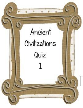 Ancient Civilizations Quiz 1