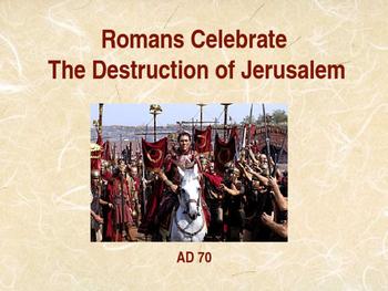 Ancient Civilizations - The Romans Celebrate the Destruction of Jerusalem