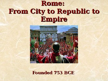 Ancient Civilizations - Rome - From City to Republic to Empire