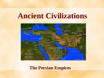 Ancient Civilizations - The Persian Empires