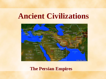 Ancient Civilizations - The Persian Empires