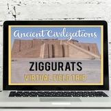 Ancient Civilizations: Ziggurats Virtual Field Trip Google