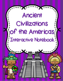 Ancient Civilizations of the Americas Interactive Notebook
