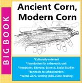 Ancient Corn, Modern Corn:  A Big Book all about Corn