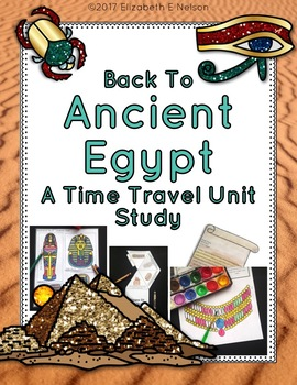 Daily Life In Ancient Egypt: A Time Travel Unit Study