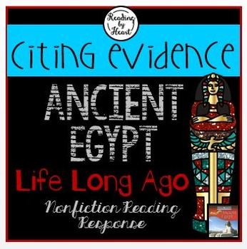 ANCIENT EGYPT Citing Evidence LIFE LONG AGO Reading Response