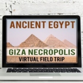 Ancient Egypt: Virtual Field Trip (Great Pyramid of Giza,